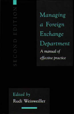 Managing a Foreign Exchange Department by Rudi Weisweiller