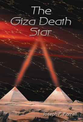 The Giza Death Star by Joseph P. Farrell