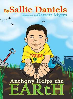 Anthony Helps the Earth by Sallie M Daniels