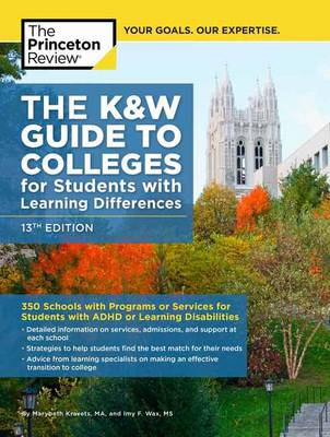 K and W Guide to Colleges for Students with Learning Differences by Princeton Review