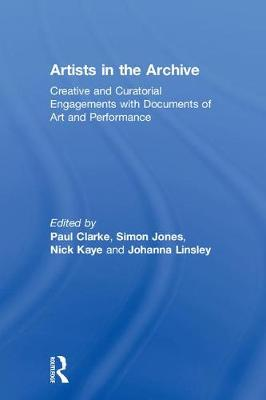 Artists in the Archive by Nick Kaye