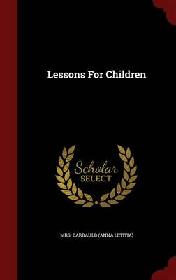 Lessons for Children by Anna Letitia Barbauld
