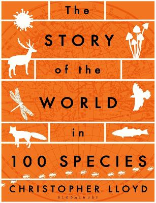 Story of the World in 100 Species by Christopher Lloyd