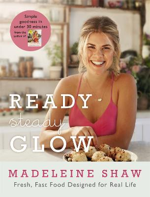 Ready, Steady, Glow by Madeleine Shaw