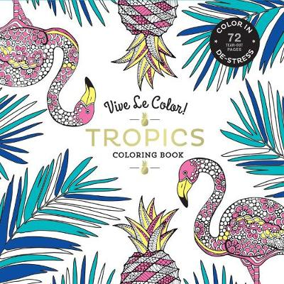 Tropics ( Coloring Book ) by Abrams Noterie