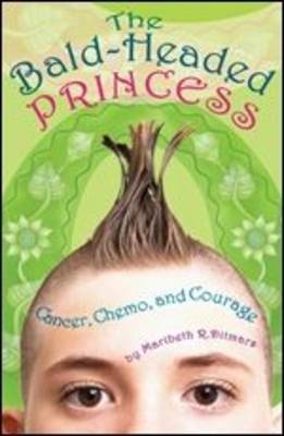 Bald-Headed Princess by Maribeth R. Ditmars