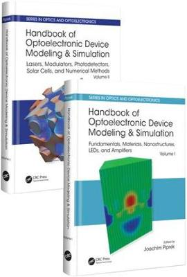 Handbook of Optoelectronic Device Modeling and Simulation (Two-Volume Set) by Joachim Piprek