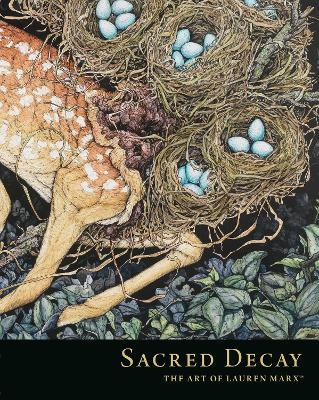 Sacred Decay: The Art Of Lauren Marx book