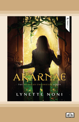 Arkarnae: The Medoran Chronicles (book 1) by Lynette Noni
