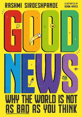 Good News: Why the World is Not as Bad as You Think book