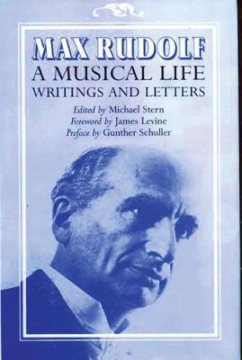Max Rudolf, A Musical Life by William Rudolf