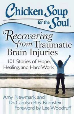 Chicken Soup for the Soul: Recovering from Traumatic Brain Injuries by Amy Newmark