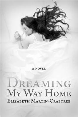 Dreaming My Way Home by Elizabeth Martin-Crabtree