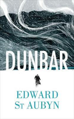 Dunbar by Edward St Aubyn