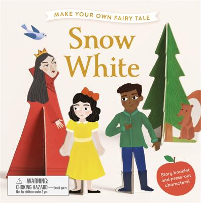 Make Your Own Fairy Tale: Snow White by Laurence King Publishing