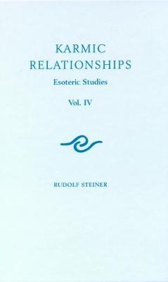 Karmic Relationships  4 by Rudolf Steiner