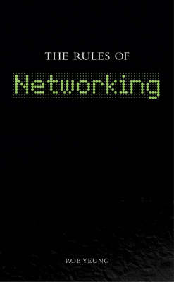 The Rules of Networking by Rob Yeung