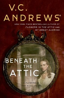 Beneath the Attic by V. C. Andrews
