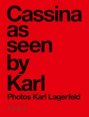 Karl Lagerfeld: Cassina as Seen by Karl by Karl Lagerfeld