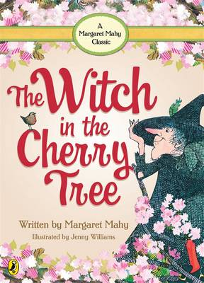 Witch In the Cherry Tree by Margaret Mahy