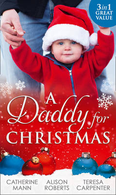 A Daddy For Christmas by Catherine Mann