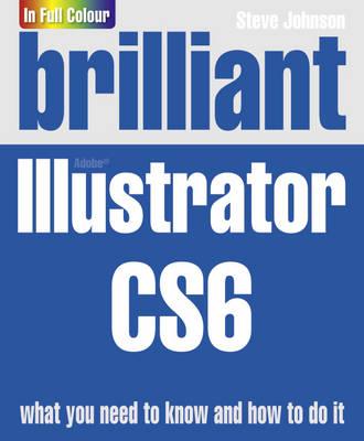 Brilliant Illustrator CS6 by Steve Johnson