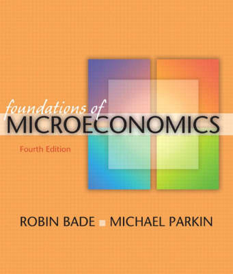 Foundations of Microeconomics plus MyEconLab plus eBook 1-semester Student Access Kit by Robin Bade