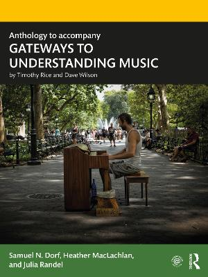 Anthology to accompany GATEWAYS TO UNDERSTANDING MUSIC by Samuel N. Dorf