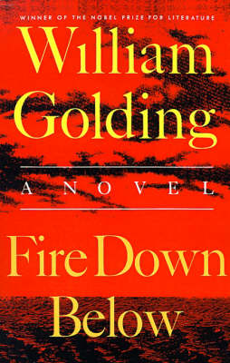 Fire Down Below by Sir William Golding