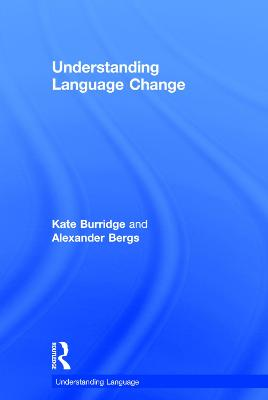 Understanding Language Change by Kate Burridge