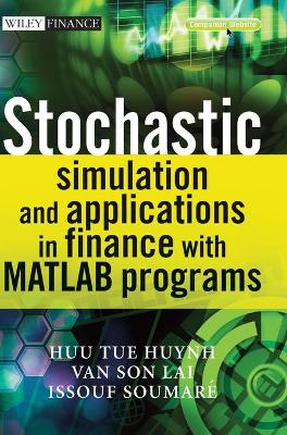 Stochastic Simulation and Applications in Finance with MATLAB Programs book