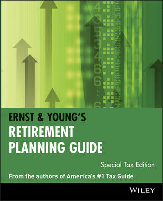 Ernst and Young's Retirement Planning Guide Ernst & Young's Retirement Planning Guide Special Tax Edition by Ernst & Young LLP