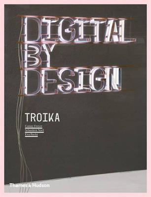 Digital By Design: Crafting Technology for Products and Environme by Troika