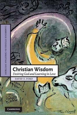 Christian Wisdom by David F. Ford