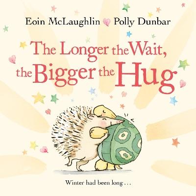 The Longer the Wait, the Bigger the Hug by Eoin McLaughlin