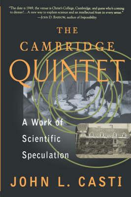 The Cambridge Quintet by John L. Casti