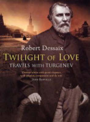 Twilight of Love by Robert Dessaix