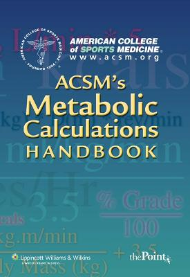 ACSM's Metabolic Calculations Handbook by American College of Sports Medicine