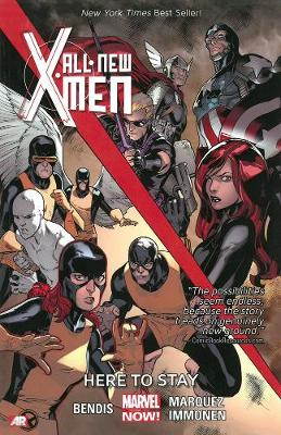 All-New X-Men Volume 2 Here to Stay by Brian M Bendis