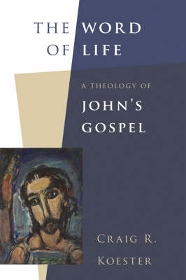 The Word of Life by Craig R. Koester