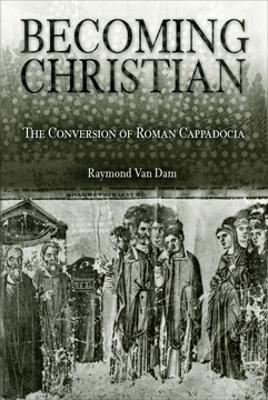 Becoming Christian by Raymond van Dam