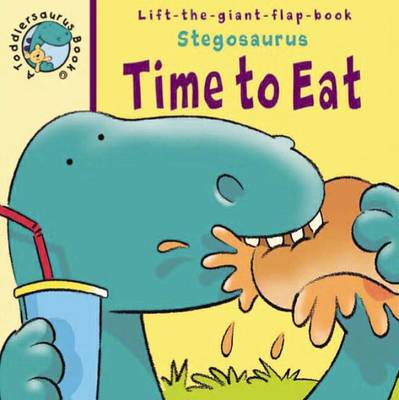 Toddlersaurus: Time to Eat by Stuart Trotter