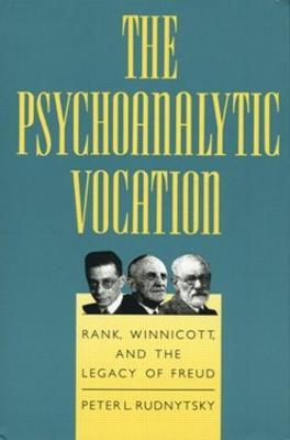 The Psychoanalytic Vocation by Peter L. Rudnytsky