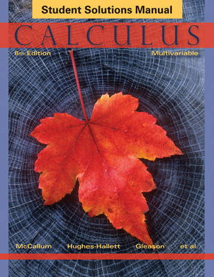 Calculus Multivariable 6E Student Solutions Manual by William G. McCallum