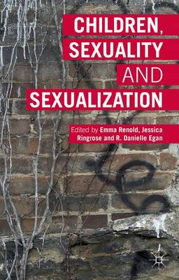 Children, Sexuality and Sexualization by Danielle Egan