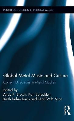 Global Metal Music and Culture by Andy R. Brown