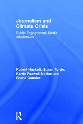 Journalism and Climate Crisis by Robert A. Hackett