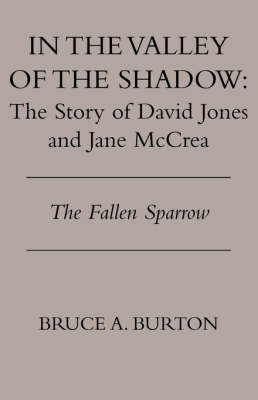 In the Valley of the Shadow by Bruce a Burton