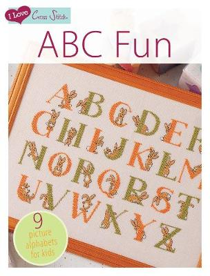 I Love Cross Stitch - ABC Fun by Various