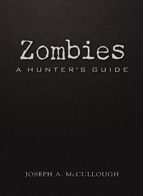 Zombies by Joseph A. McCullough